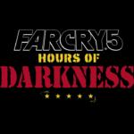 【FarCry5】ファークライ5 第1弾DLC「アワーズ・オブ・ダークネス」は6月5日リリース!ティザートレーラーも公開